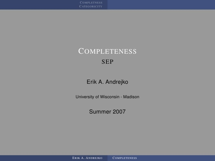 COMPLETNESS    CATEGORICITY        COMPLETENESS                SEP          Erik A. Andrejko   University of Wisconsin - M...