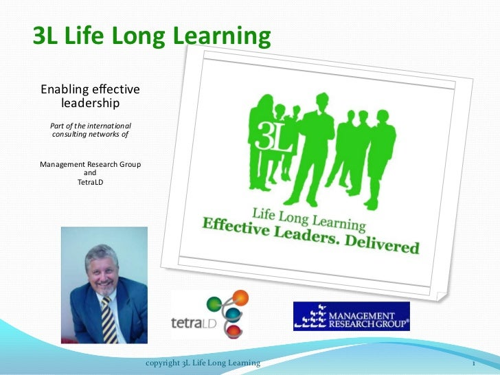 3L Life Long Learning<br />Enabling effective leadership<br />Part of the international consulting networks of <br />Manag...