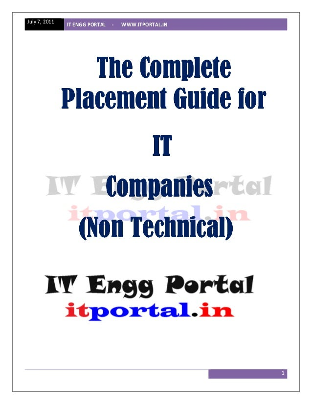 July 7, 2011   IT ENGG PORTAL   -   WWW.ITPORTAL.IN                  The Complete               Placement Guide for       ...