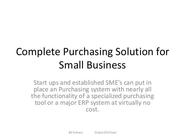 Complete Purchasing Solution for Small Business Start ups and established SME's can put in place an Purchasing system with...