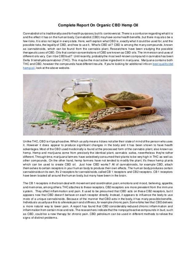 Complete Report On Organic CBD Hemp Oil Cannabidiol oil is traditionallyused for health purposes,butit's controversial.The...