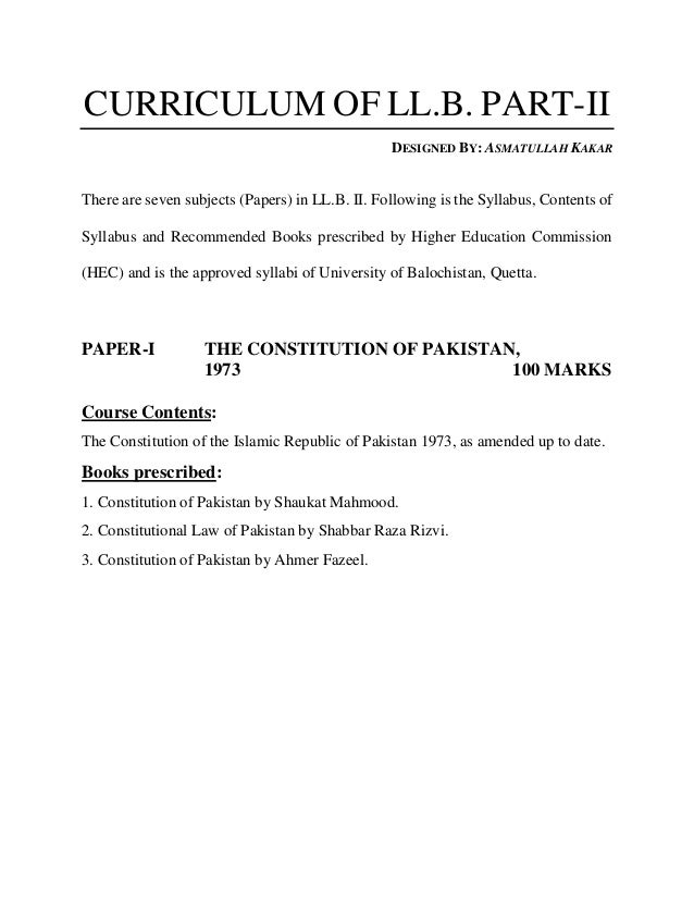 CURRICULUM OF LL.B. PART-II DESIGNED BY: ASMATULLAH KAKAR There are seven subjects (Papers) in LL.B. II. Following is the ...