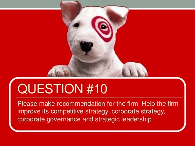 target corp strategic recommendation Explore goals & reporting corporate responsibility reports  jennifer silberman provides a closer look at target's corporate responsibility strategy read the q&a.