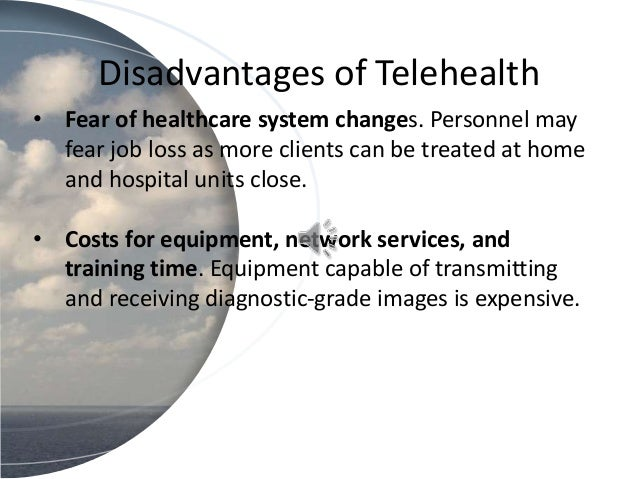 disadvantages of telemedicine The telehealth and telenursing nursing essay print reference this apa mla mla-7 harvard vancouver wikipedia as telehealth and telenursing continue to be integrated into healthcare, what are the advantages and disadvantages from a nurse's perspective.