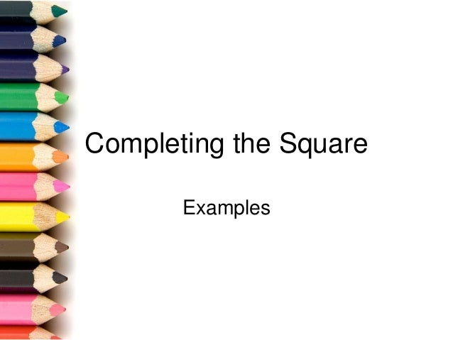 Completing the Square Examples