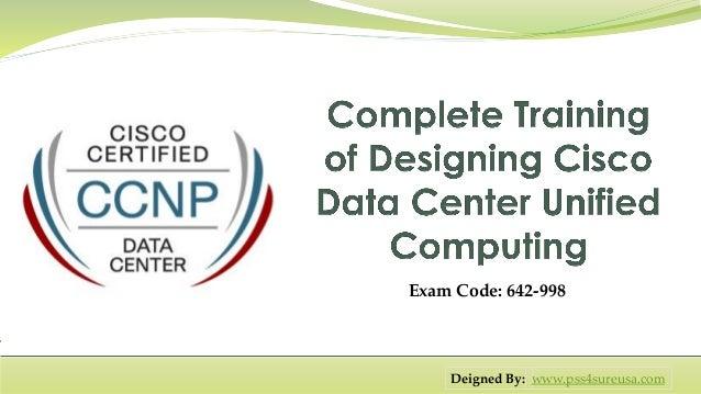 Exam Code: 642-998 Deigned By: www.pss4sureusa.com