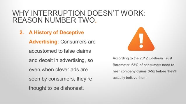 2. A History of Deceptive Advertising: Consumers are accustomed to false claims and deceit in advertising, so even when cl...