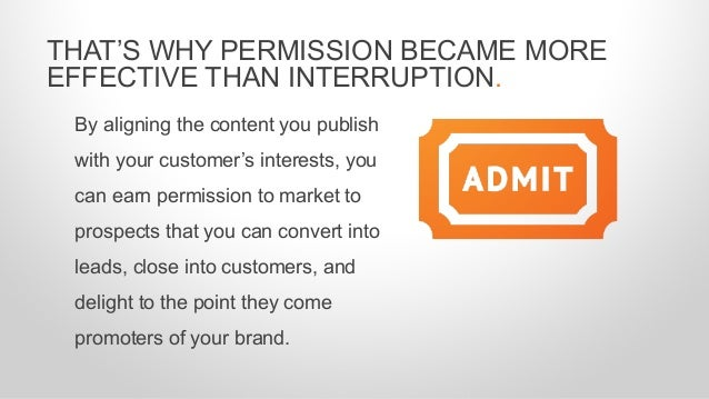 By aligning the content you publish with your customer's interests, you can earn permission to market to prospects that yo...