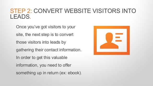 Once you've got visitors to your site, the next step is to convert those visitors into leads by gathering their contact in...