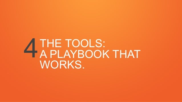 THE TOOLS: A PLAYBOOK THAT WORKS. 4