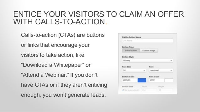 """Calls-to-action (CTAs) are buttons or links that encourage your visitors to take action, like """"Download a Whitepaper"""" or """"..."""