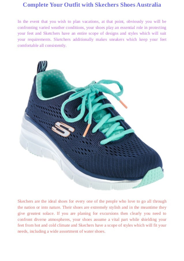 Complete Your Outfit with Skechers Shoes Australia In the event that you  wish to plan vacations ...