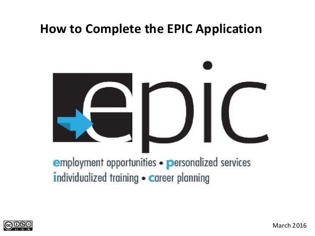 How to Complete the EPIC Application March 2016