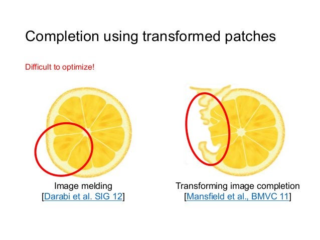 Completion using transformed patchesDifficult to optimize!        Image melding         Transforming image completion     ...
