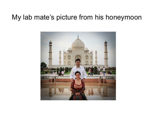 My lab mate's picture from his honeymoon