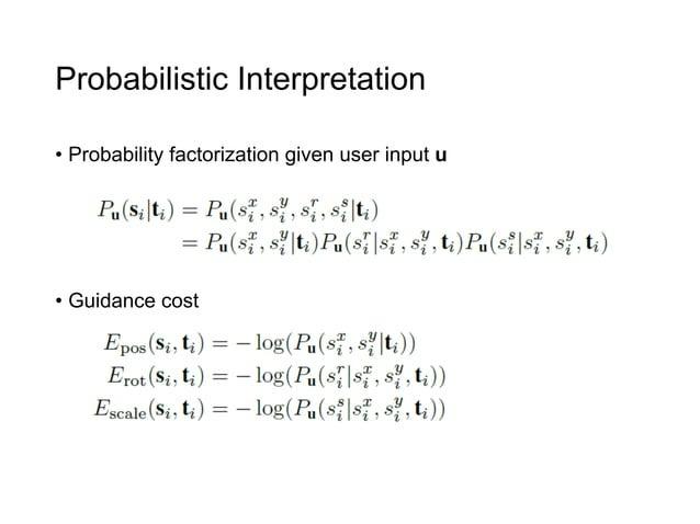Probabilistic Interpretation• Probability factorization given user input u• Guidance cost