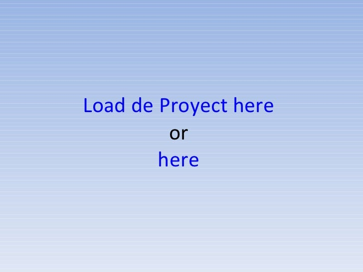 Load de Proyect here or here