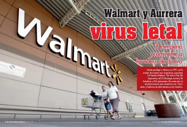 Walmart y Aurrera  virus letal  De imperio prominente a lavadero de dinero Desde que llegó a México, en 1991, se ha crecid...