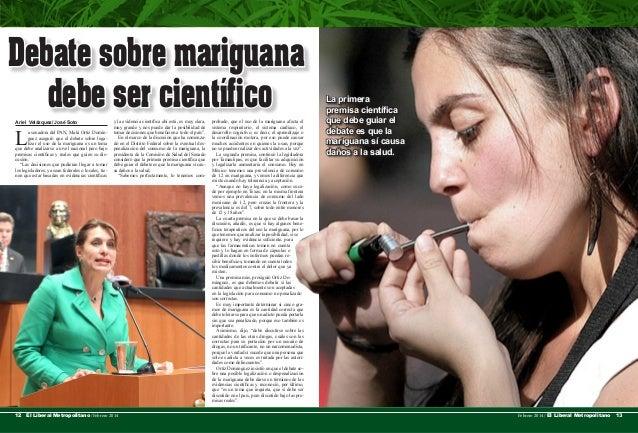 Debate sobre mariguana debe ser científico Ariel Velázquez/ José Soto  L  a senadora del PAN, Maki Ortiz Domínguez aseguró...