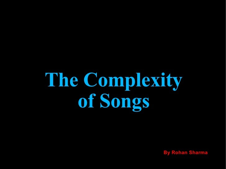 The Complexity of Songs By Rohan Sharma