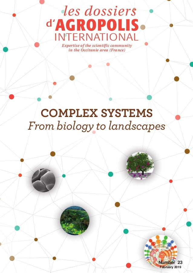 Number 23 February 2019 Expertise of the scientific community in the Occitanie area (France) COMPLEX SYSTEMS From biology ...