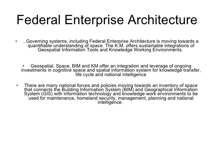 Federal Enterprise Architecture <ul><li>. Governing systems, including Federal Enterprise Architecture is moving towards a...