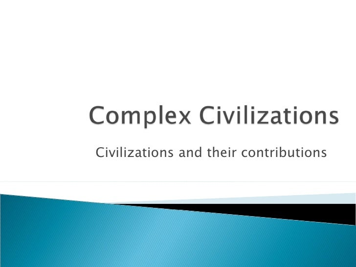 Civilizations and their contributions