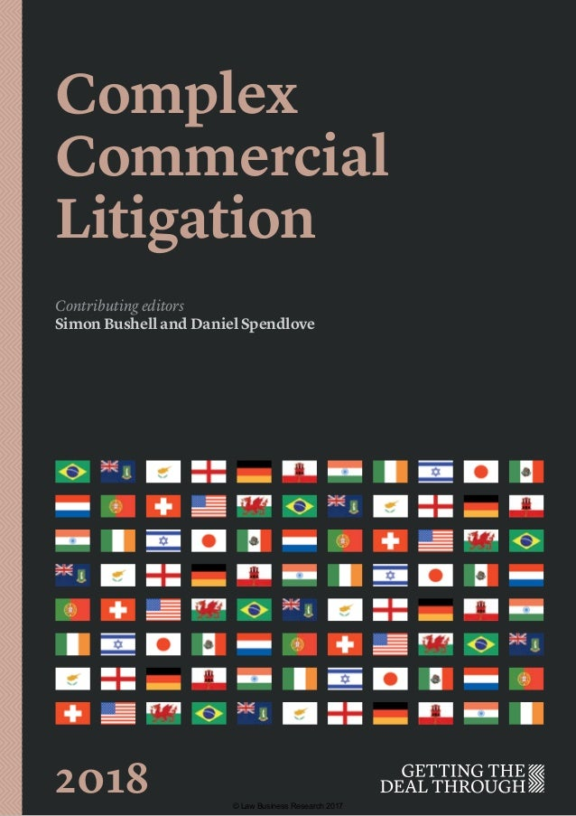 Complex Commercial Litigation Contributing editors Simon Bushell and Daniel Spendlove 2018 © Law Business Research 2017