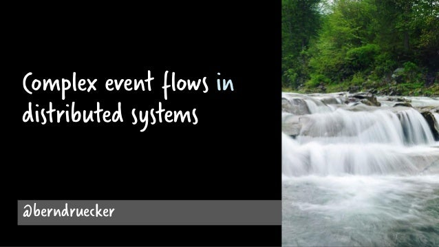 Complex event flows in distributed systems @berndruecker