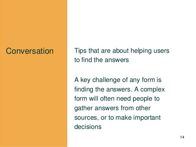 Conversation Tips that are about helping users to find the answers A key challenge of any form is finding the answers. A c...