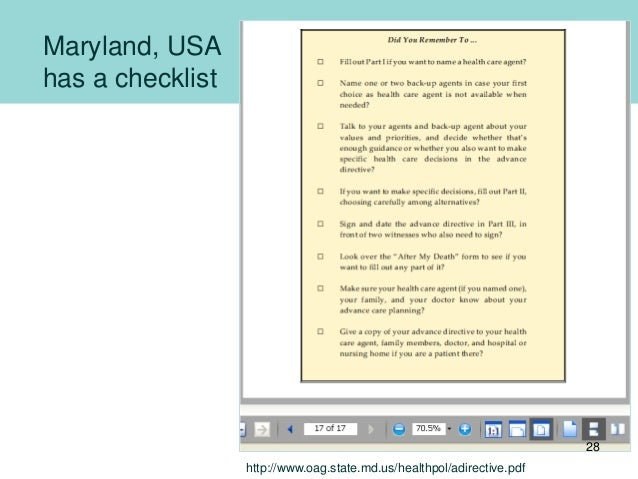 Maryland, USA has a checklist http://www.oag.state.md.us/healthpol/adirective.pdf 28