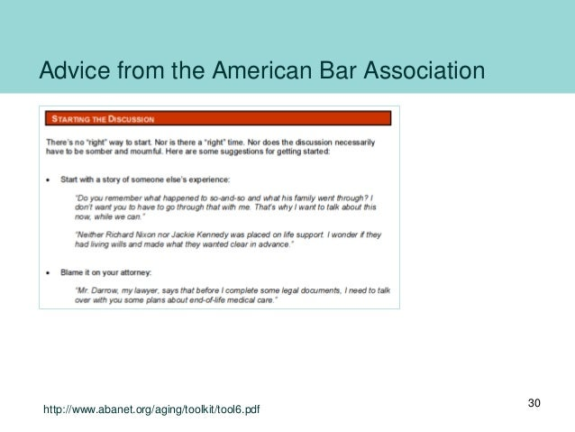 Advice from the American Bar Association http://www.abanet.org/aging/toolkit/tool6.pdf 30