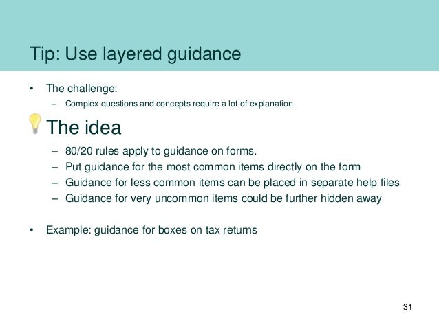 Tip: Use layered guidance • The challenge: – Complex questions and concepts require a lot of explanation The idea – 80/20 ...