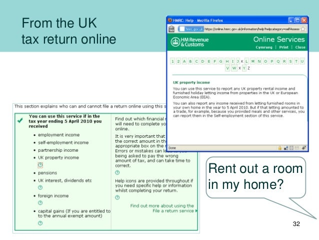 From the UK tax return online Rent out a room in my home? 32