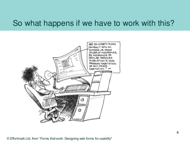 """So what happens if we have to work with this? © Effortmark Ltd, from """"Forms that work: Designing web forms for usability"""" 4"""