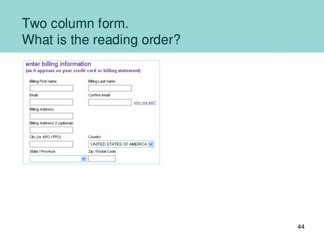 Two column form. What is the reading order? 44