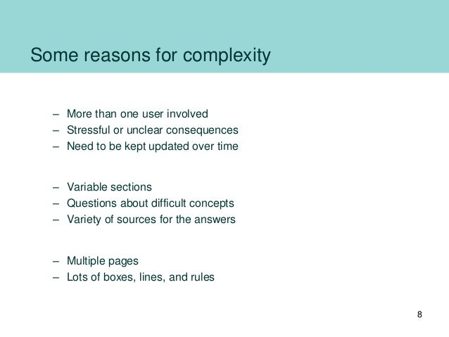 Some reasons for complexity • Relationship – More than one user involved – Stressful or unclear consequences – Need to be ...