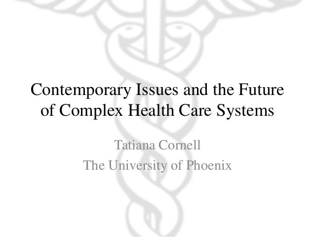 Contemporary Issues and Solutions for Complex Health Care