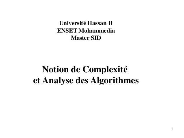 1 Université Hassan II ENSET Mohammedia Master SID Notion de Complexité et Analyse des Algorithmes