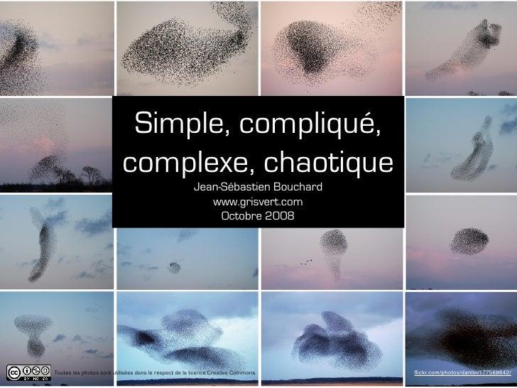 Simple, compliqué,                           complexe, chaotique                                                       Jea...