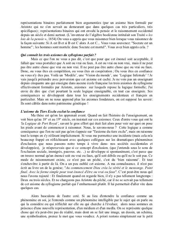 représentations binaires parfaitement bien argumentées (par un axiome bien formulé parAristote qui ne sen servait au demeu...