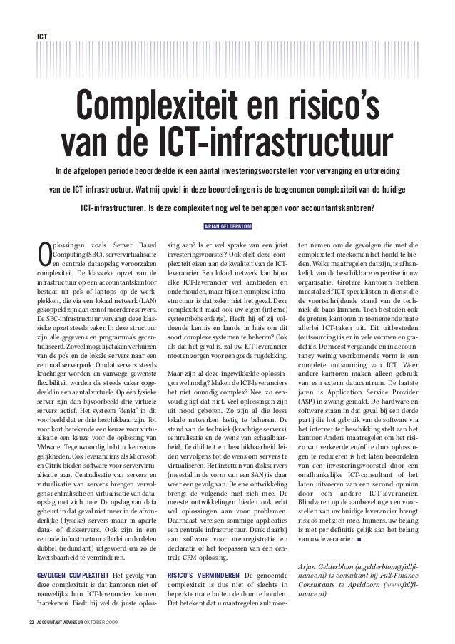 32 ACCOUNTANT ADVISEUR OKTOBER 2009 ICT Complexiteit en risico's van de ICT-infrastructuurIn de afgelopen periode beoordee...