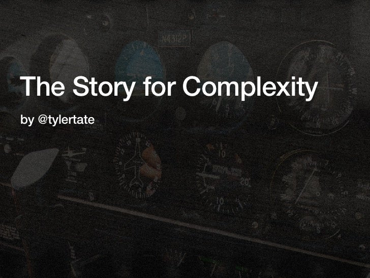 The Story for Complexity by @tylertate