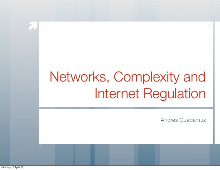 æ                          Networks, Complexity and                                Internet Regulation                   ...