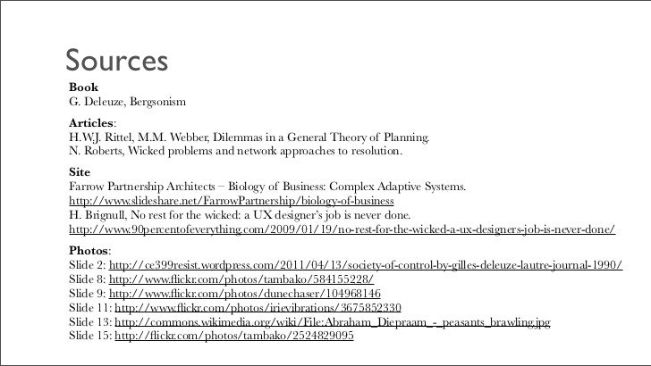 SourcesBookG. Deleuze, BergsonismArticles:H.W.J. Rittel, M.M. Webber, Dilemmas in a General Theory of Planning.N. Roberts,...
