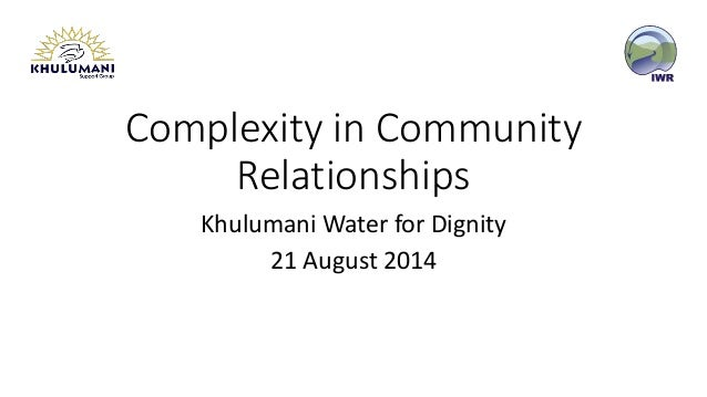 Complexity in Community  Relationships  KhulumaniWater for Dignity  21 August 2014