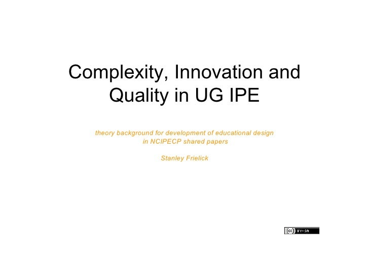 Complexity, Innovation and    Quality in UG IPE    theory background for development of educational design                ...