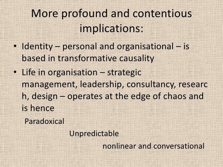 More profound and contentious implications: <br />Identity – personal and organisational – is based in transformative caus...