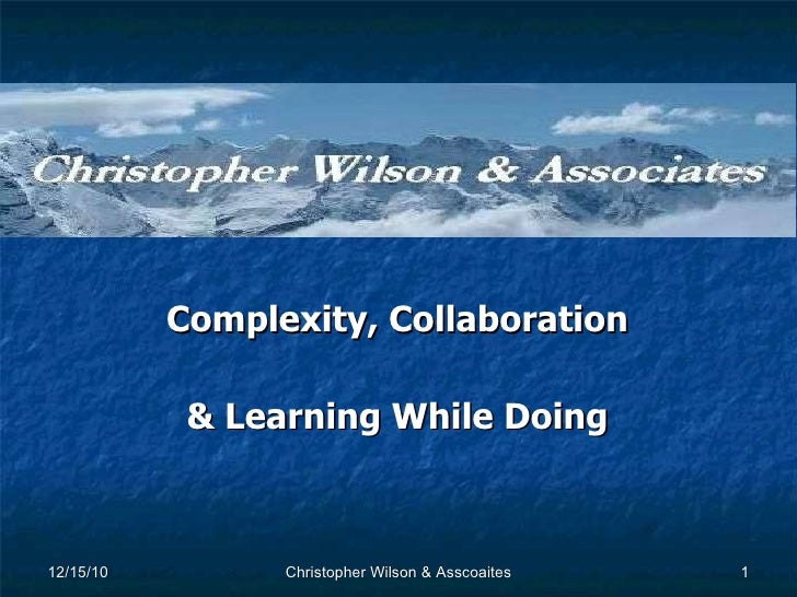Complexity, Collaboration & Learning While Doing