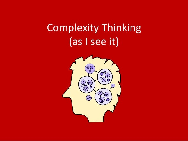 1) Address complexity with complexity The complexity of a system must be adequate to the complexity of the environment tha...